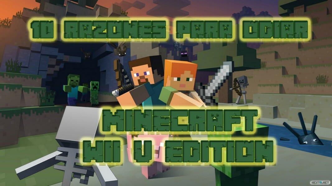 Minecraft Wii U Edition 10 razones para odiar