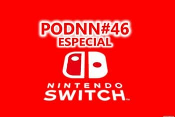 PodNN46 Especial Nintendo Switch