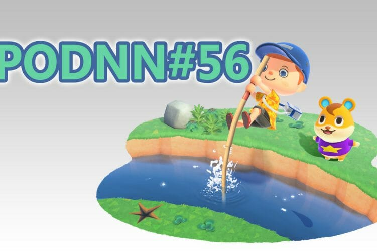 PodNN56 podcast Animal Crossing New Horizons