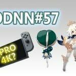 PodNN57 podcast Among Us Switch Pro 4K Genshin Impact