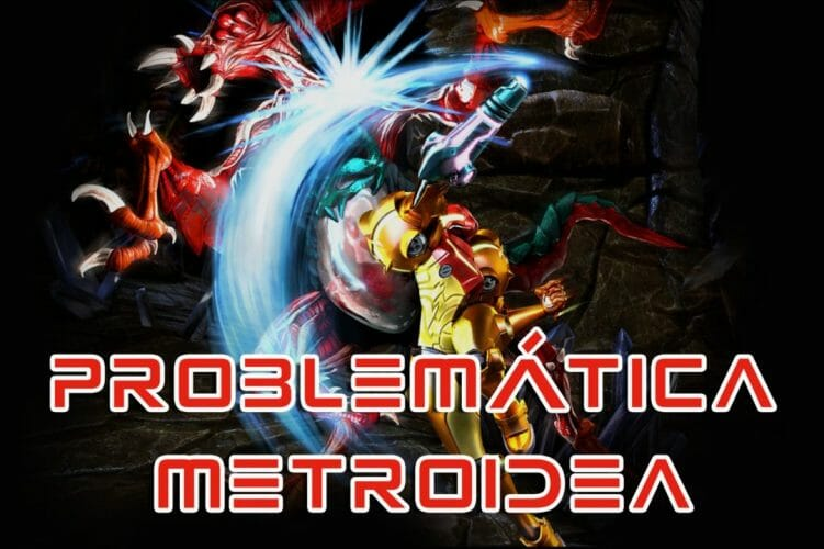Problemática Metroidea Metroid