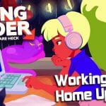 Going Under Working From Home Update