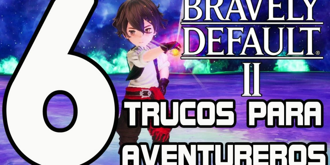 6 trucos Bravely Default 2