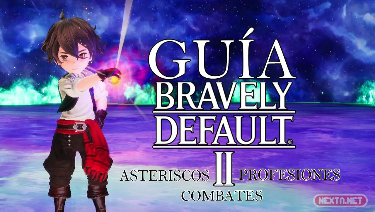 Guía Bravely Default II Asteriscos Profesiones Combates