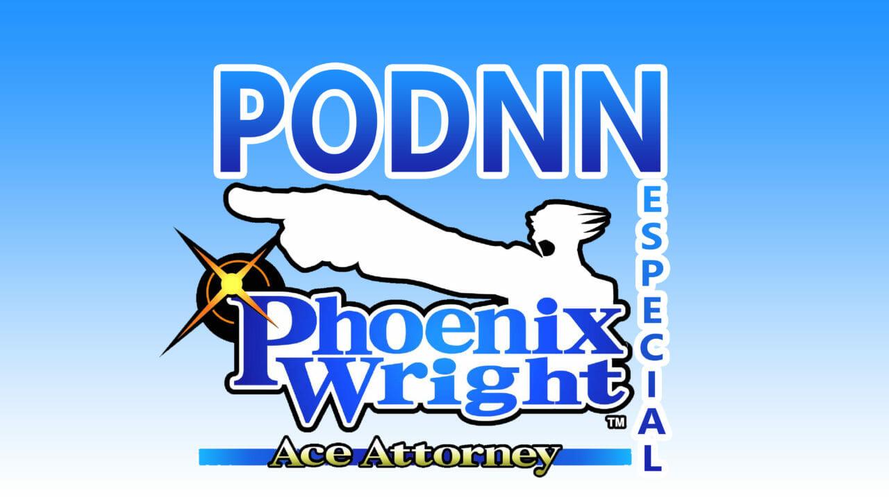 PodNN Especial Ace Attorney