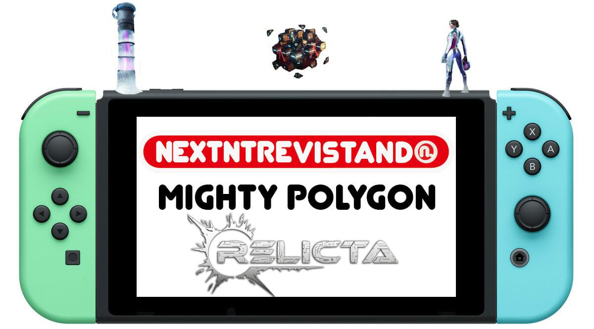 NextNtrevistando Mighty Polygon Relicta