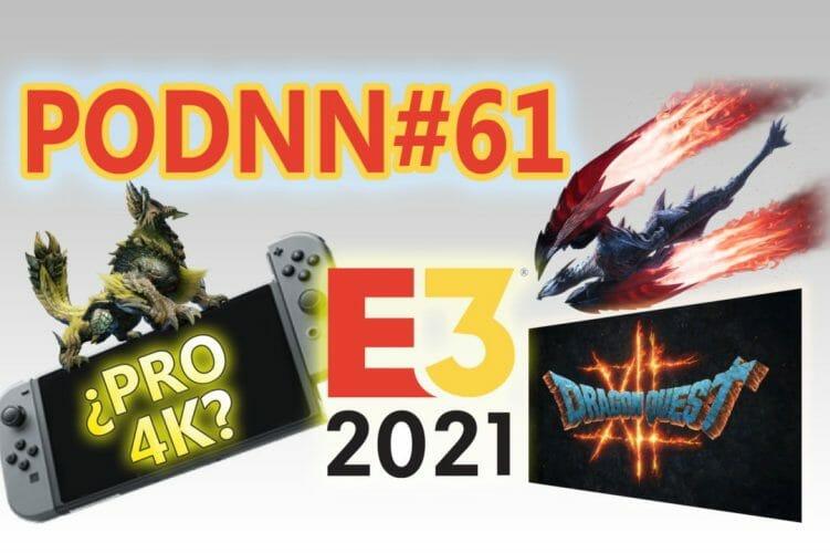 PodNN61 podcast E3 2021 Nintendo Switch Pro