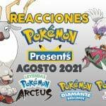 Reacciones Pokémon Presents agosto 2021